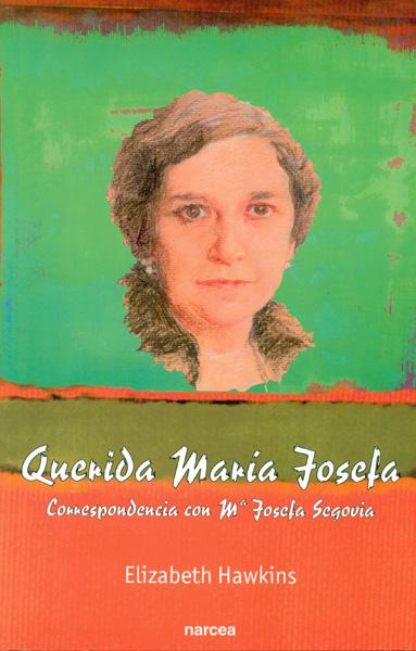 QUERIDA MARÍA JOSEFA: CORRESPONDENCIA CON MARÍA JOSEFA DE SEGOVIA