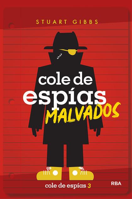 COLE DE ESPIAS 3. COLE DE ESPÍAS MALVADOS.