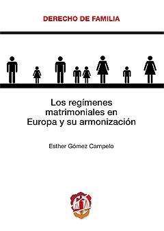 LOS REGÍMENES MATRIMONIALES EN EUROPA Y SU ARMONIZACIÓN