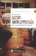 ESTUDIOS DE SOCIO-ANTROPOLOGÍA DE LA ALIMENTACIÓN EN ESPAÑA.