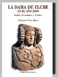 LA DAMA DE ELCHE EN EL AÑO 2000: ANÁLISIS TECNOLÓGICO Y ARTÍSTICO. ANALISIS TECNOLOGICO Y ARTIS
