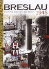 BRESLAU 1945 : EL ÚLTIMO BASTIÓN DEL REICH