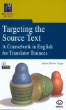 TARGETING THE SOURCE TEXT: A COURSEBOOK IN ENGLISH FOR TRANSLATOR TRAINEES