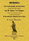 MEMORIA DE LOS POBLADORES DE MALLORCA DESPUÉS DE LA ÚLTIMA CONQUISTA POR D. JAIME I DE ARAGÓN