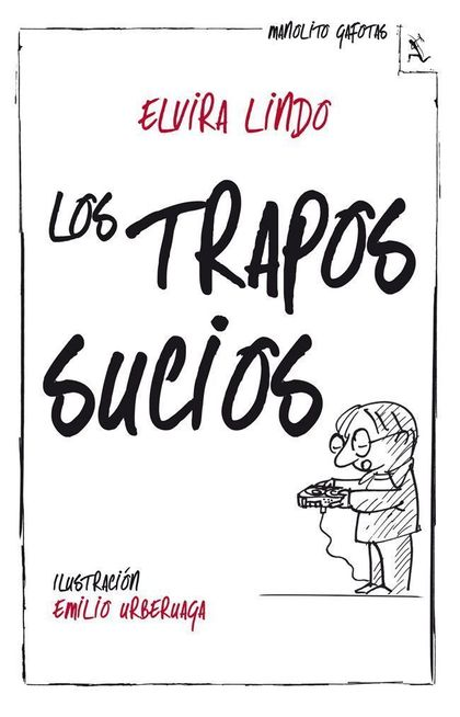 MANOLITO GAFOTAS. LOS TRAPOS SUCIOS