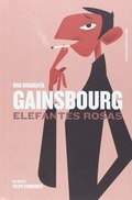 GAINSBOURG : ELEFANTES ROSAS
