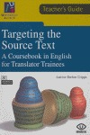 TARGETING THE SOURCE TEXT. A COURSEBOOK IN ENGLISH FOR TRANSLATOR TRAINEES (TEACHER´S GUIDE)