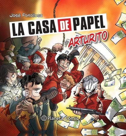 LA CASA DE PAPEL: ARTURITO.