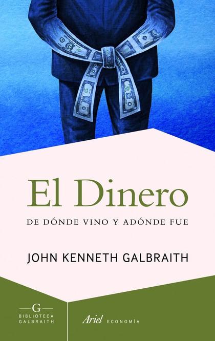 EL DINERO. DE DÓNDE VINO Y ADÓNDE FUE