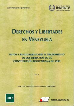 DERECHOS Y LIBERTADES EN VENEZUELA.. MITOS Y REALIDADES SOBRE EL TRATAMIENTO DE LOS DERECHOS EN