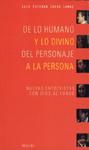 DE LO HUMANO Y LO DIVINO, DEL PERSONAJE A LA PERSONA: NUEVAS ENTREVIST