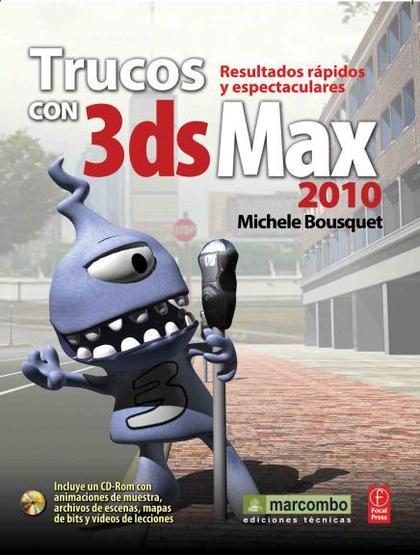 TRUCOS CON 3DS MAX 2010. RESULTADOS RÁPIDOS Y ESPECTACULARES