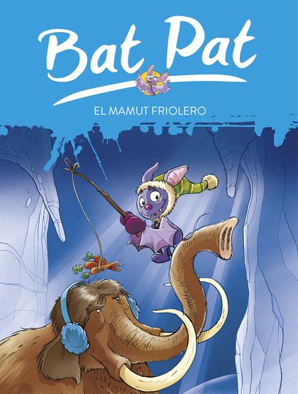MAMUT FRIOLERO, EL - BAT PAT. BAT PAT