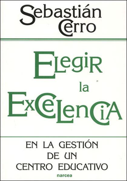 ELEGIR LA EXCELENCIA EN LA GESTIÓN DE UN CENTRO EDUCATIVO