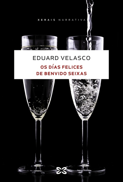 OS DÍAS FELICES DE BENVIDO SEIXAS.
