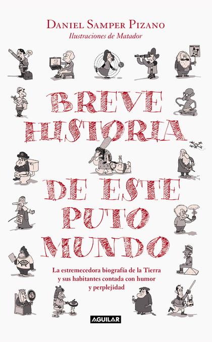 BREVE HISTORIA DE ESTE PUTO MUNDO.
