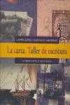 LA CARTA: LA INFANCIA, EL AMOR, EL VIAJE, LA MUERTE : TALLER DE ESCRITURA