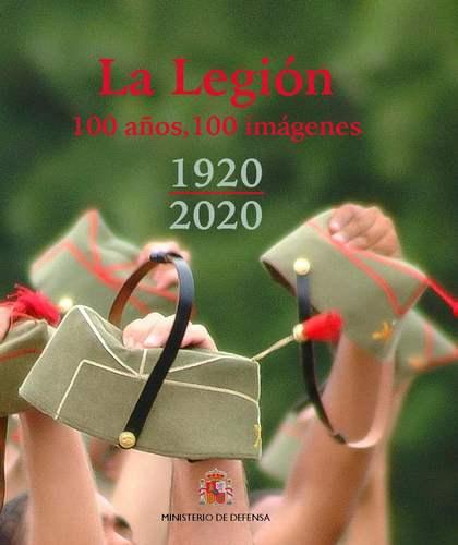 LA LEGIÓN 100 AÑOS, 100 IMÁGENES. 1920-2020