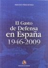 EL GASTO DE DEFENSA EN ESPAÑA, 1946-2009
