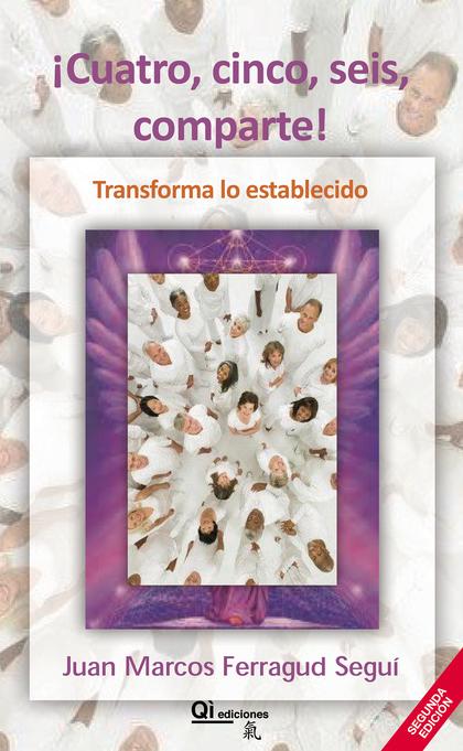 ¡CUATRO, CINCO, SEIS, COMPARTE! : TRANSFORMA LO ESTABLECIDO