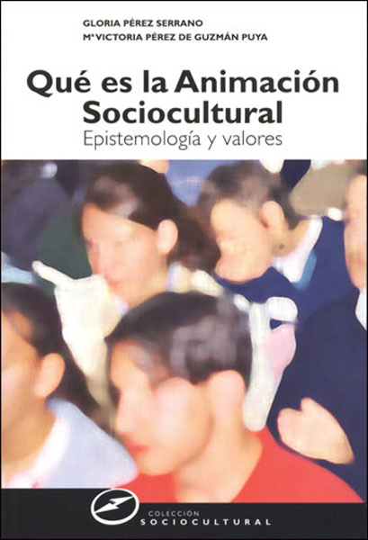 QUÉ ES LA ANIMACIÓN SOCIOCULTURAL: EPISTEMOLOGÍA Y VALORES