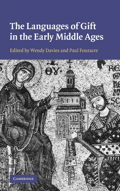 THE LANGUAGES OF GIFT IN THE EARLY MIDDLE AGES