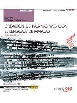 MANUAL. CREACIÓN DE PÁGINAS WEB CON EL LENGUAJE DE MARCAS (UF1302/MF0950 2). CER