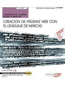 CUADERNO DEL ALUMNO. CREACIÓN DE PÁGINAS WEB CON EL LENGUAJE DE MARCAS (UF1302/M