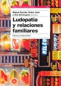 LUDOPATÍA Y RELACIONES FAMILIARES: CLÍNICA Y TRATAMIENTO