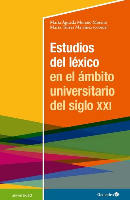ESTUDIOS DEL LÉXICO EN EL ÁMBITO UNIVERSITARIO DEL SIGLO XXI.