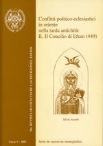 CONOFLITTI POLITICO-ECLESIASTICI IN ORIENTE NELLA TARDA ANTICHITA: IL II CONCILIO DI EFESO (449