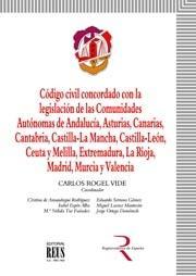 CÓDIGO CIVIL CONCORDADO CON LA LEGISLACIÓN DE LAS COMUNIDADES AUTÓNOMAS: ANDALUC.