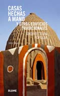 CASAS HECHAS A MANO Y OTROS EDIFICIOS TRADICIONALES : ARQUITECTURA POPULAR