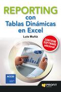 REPORTING CON TABLAS DINAMICAS EN EXCEL. CON NUMEROROS EJEMPLOS DE INFORMES, ALERTAS, GRÁFICOS