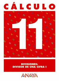 CÁLCULO 11, DIVISIONES: DIVISOR DE UNA CIFRA I, EDUCACIÓN PRIMARIA, 2