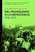 DEL FRANQUISMO A LA DEMOCRACIA : 1936-2013