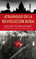 ATRAPADOS EN LA REVOLUCIÓN RUSA, 1917.