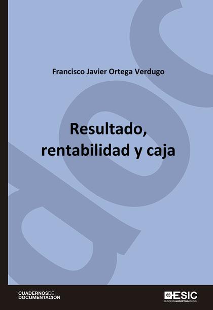 RESULTADO, RENTABILIDAD Y CAJA