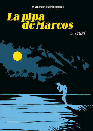 LOS VIAJES DE JUAN SIN TIERRA 01. LA PIPA DE MARCOS