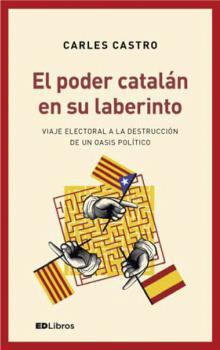 EL PODER CATALÁN EN SU LABERINTO.