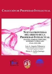 NUEVAS FRONTERAS DEL OBJETO DE LA PROPIEDAD INTELECTUAL : PUENTES, PARQUES, PERFUMES, SENDEROS