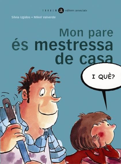MON PARE ÉS MESTRESSA DE CASA, I QUÈ?.