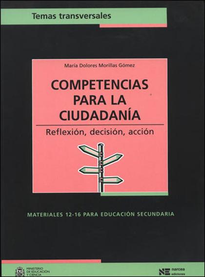 COMPETENCIAS PARA LA CIUDADANÍA. REFLEXIÓN, DECISIÓN, ACCIÓN.