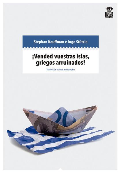¡VENDED VUESTRAS ISLAS, GRIEGOS ARRUINADOS! : CRISIS FINANCIERA Y POPULISMO MEDIÁTICO