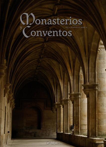 MONASTERIOS Y CONVENTOS DE LA PENÍNSULA IBÉRICA. GALICIA IV.