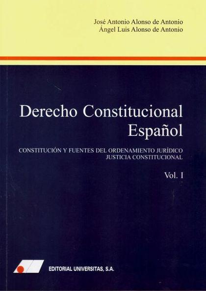 DERECHO CONSTITUCIONAL ESPAÑOL (I).. CONSTITUCIÓN Y FUENTES DEL ORDENAMIENTO JURÍDICO.JUSTICIA