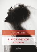 PERRO LADRANDO A SU AMO                                                         (PREMIO DE NOVE