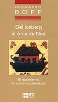 DEL ICEBERG AL ARCA DE NOE. ETICA PLANETARIA