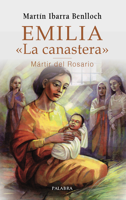 EMILIA LA CANASTERA MARTIR DEL ROSARIO