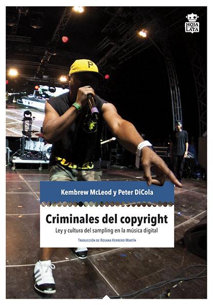 CRIMINALES DEL COPYRIGHT : LEY Y CULTURA DEL SAMPLING EN LA MÚSICA ELECTRÓNICA